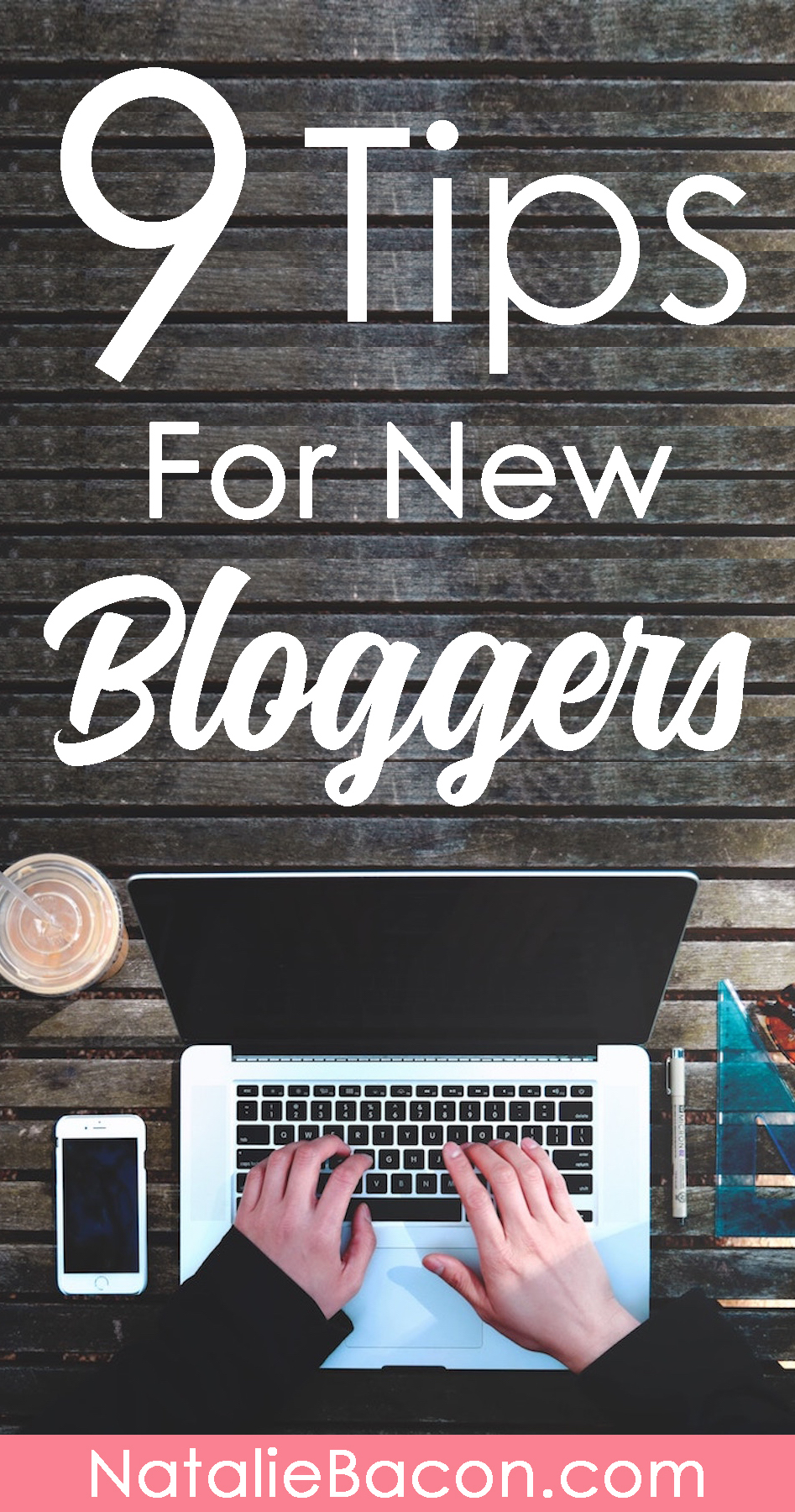 9 Tips For New Bloggers