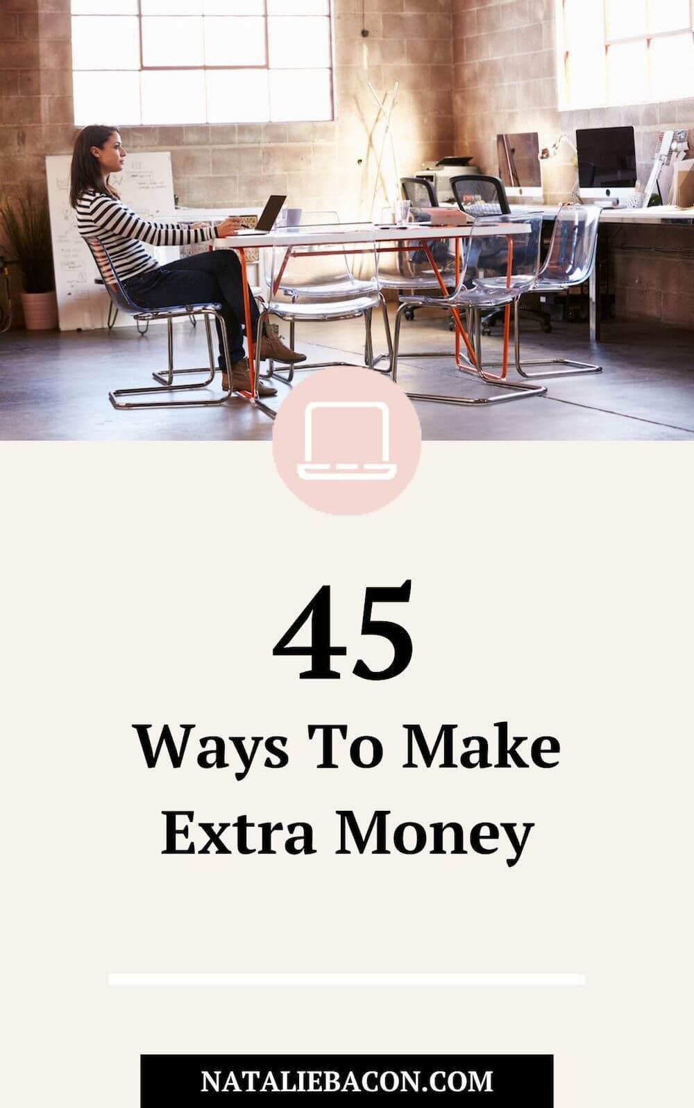 45 Ways to Make Extra Money