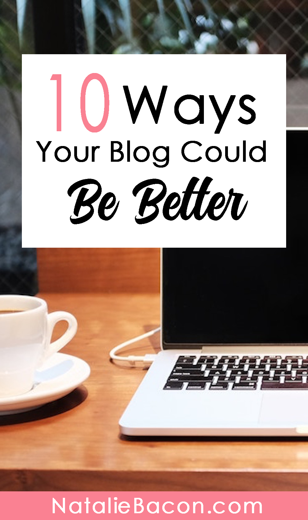 10 Ways To Improve Your Blog Right Now