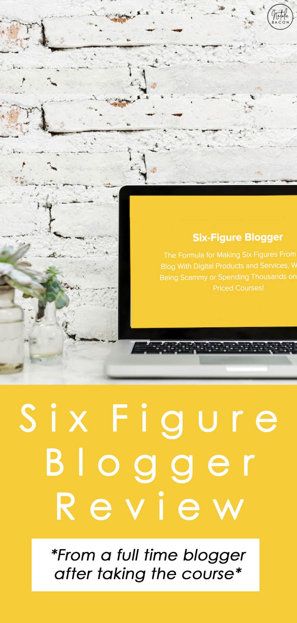 Monetizing Your Blog: Six Figure Blogger Review
