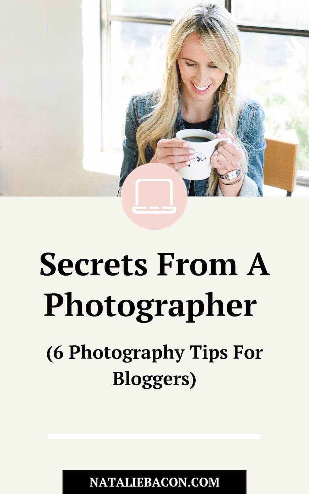 Secrets From A Photographer (6 Photography Tips For Bloggers)