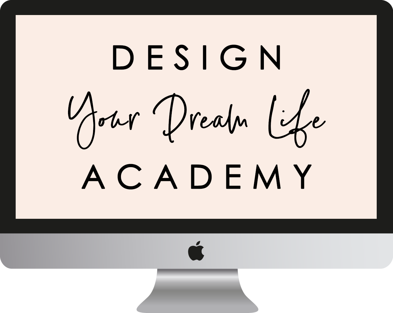 Design Your Dream Life Academy