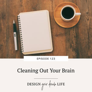Cleaning Out Your Brain