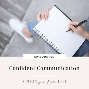 Design Your Dream Life with Natalie Bacon | Confident Communication