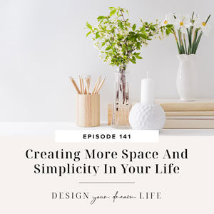 Design Your Dream Life with Natalie Bacon | Creating More Space And Simplicity In Your Life