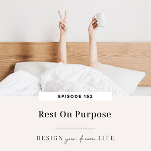 Design Your Dream Life with Natalie Bacon   Rest On Purpose