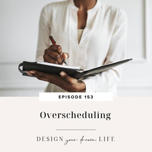 Design Your Dream Life with Natalie Bacon   Overscheduling
