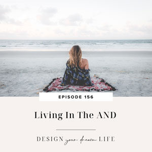 Design Your Dream Life with Natalie Bacon | Living In The AND