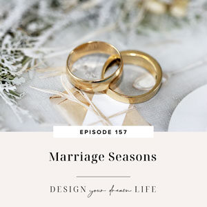 Design Your Dream Life with Natalie Bacon   Marriage Seasons